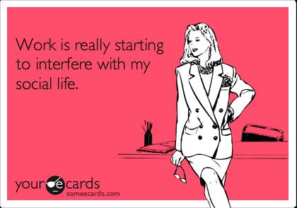 Work Social Life